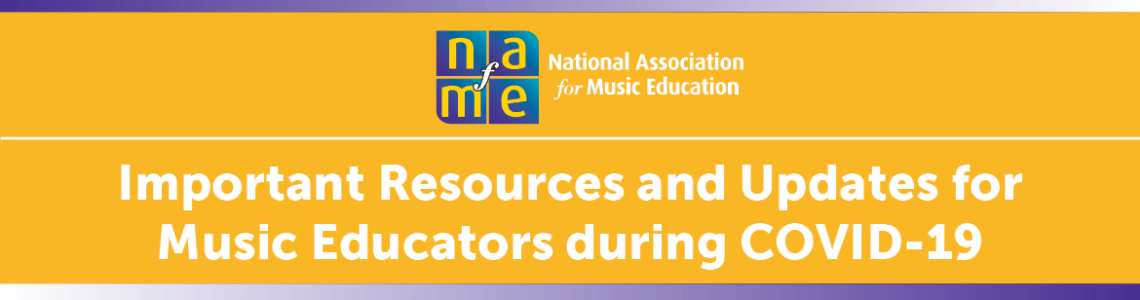 COVID-19-Information-for-Music-Educators-update_1170x400-for-NAfME